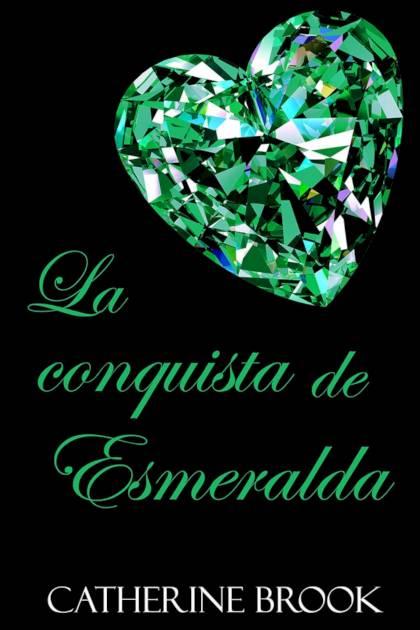 La conquista de Esmeralda Catherine Brook » Pangea Ebook