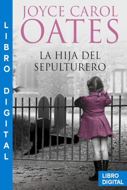 La hija del sepulturero Joyce Carol Oates » Pangea Ebook