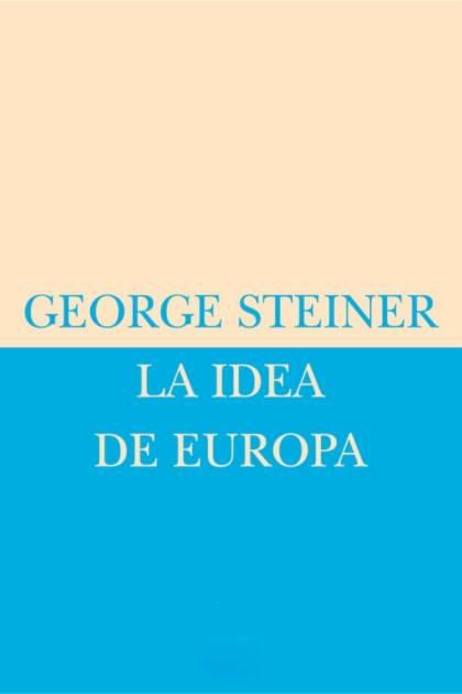 La Idea De Europa – George Steiner