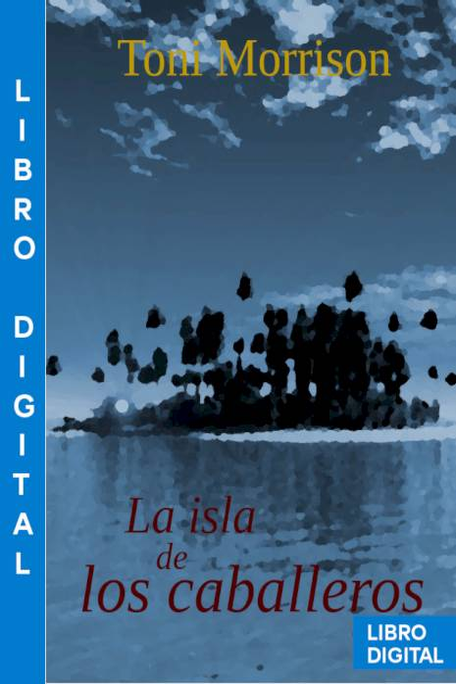 La isla de los caballeros Toni Morrison » Pangea Ebook