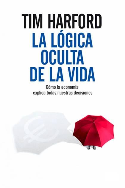 La lógica oculta de la vida Tim Harford » Pangea Ebook