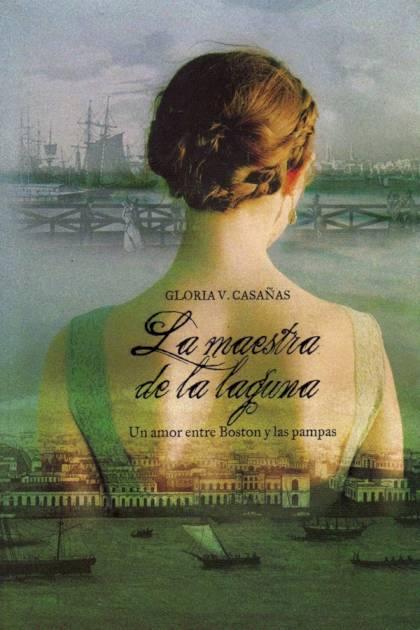 La maestra de la laguna Gloria V Casañas » Pangea Ebook