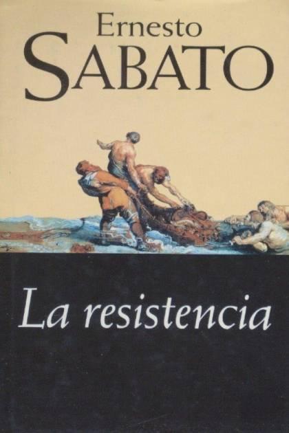 La resistencia Ernesto Sabato » Pangea Ebook