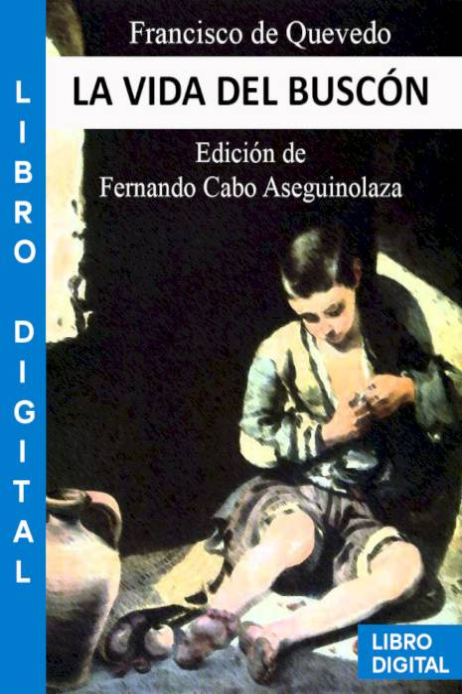 La vida del Buscón ed Crítica Francisco de Quevedo » Pangea Ebook