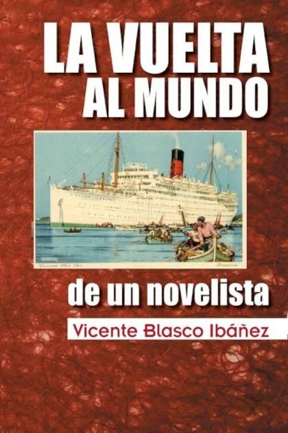 La vuelta al mundo de un novelista Vicente Blasco Ibáñez » Pangea Ebook