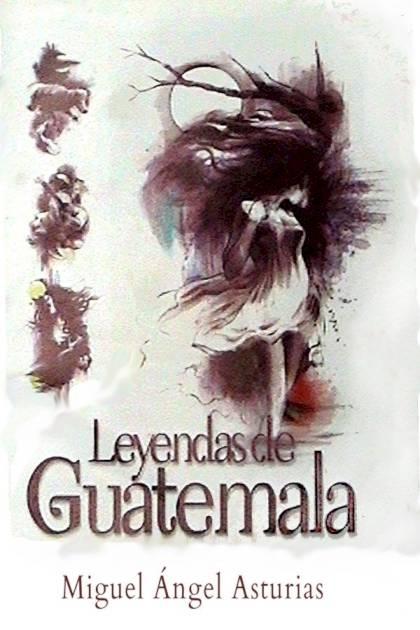Leyendas de Guatemala Miguel Ángel Asturias » Pangea Ebook
