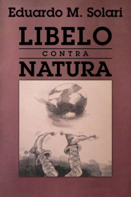 Libelo contra natura Eduardo Solari » Pangea Ebook