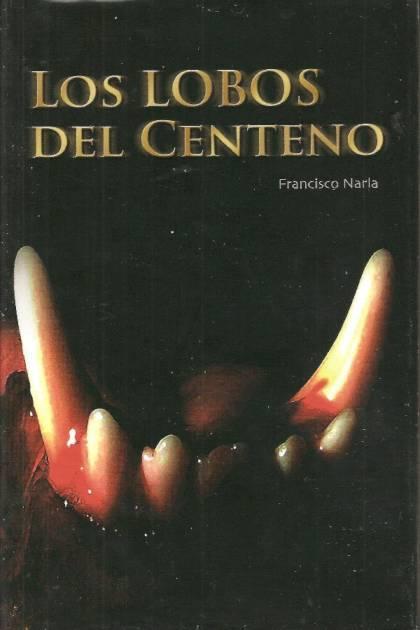 Los Lobos Del Centeno Francisco Narla Pangea Ebook
