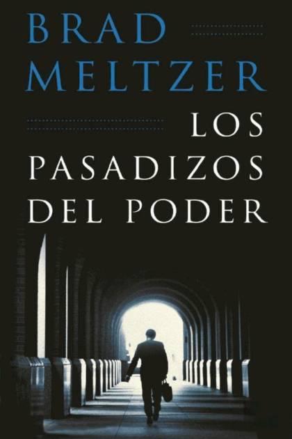 Los pasadizos del poder Brad Meltzer » Pangea Ebook