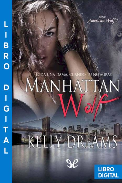 Manhattan Wolf Kelly Dreams » Pangea Ebook