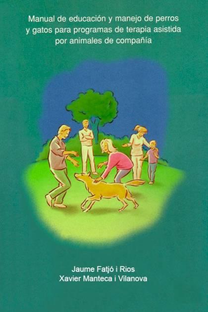 Manual de educación y manejo de perros y gatos para programas de terapia asistida por animales de compañía Jaume Fatjó i Rios » Pangea Ebook