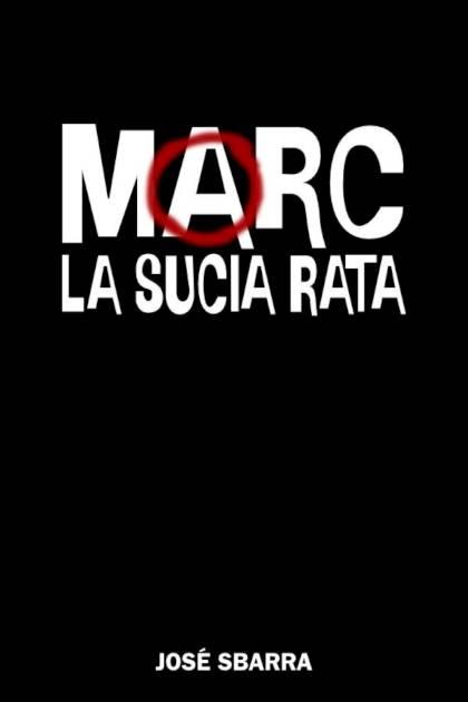 Marc la sucia rata José Sbarra » Pangea Ebook