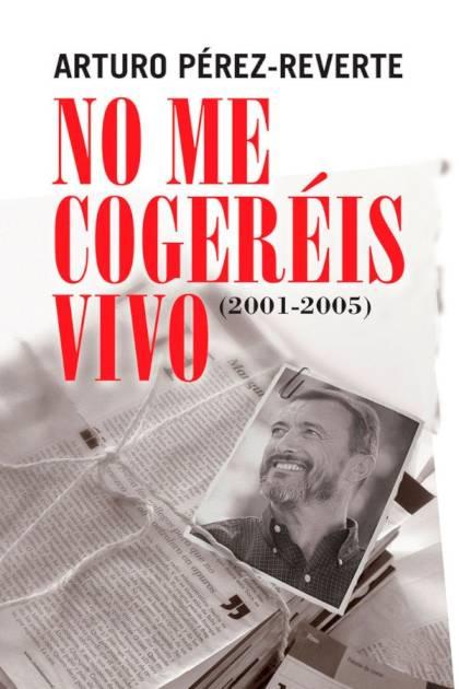 No me cogeréis vivo Arturo PérezReverte » Pangea Ebook