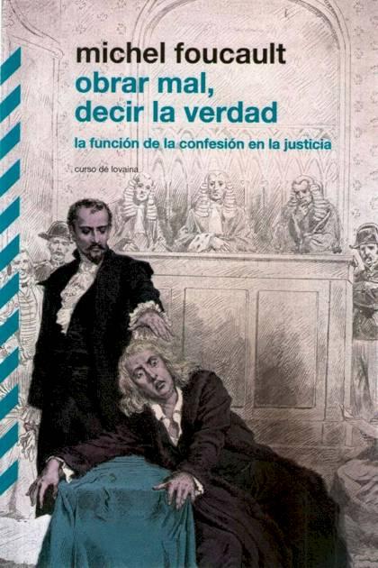 Obrar mal decir la verdad la función de la confesión en la justicia Michel Foucault » Pangea Ebook