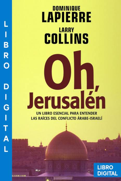 Oh Jerusalén Dominique Lapierre » Pangea Ebook