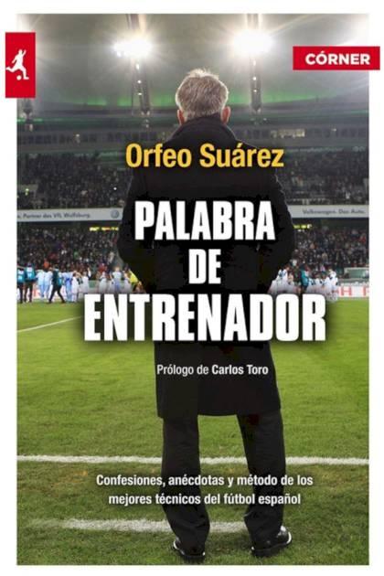 Palabra de entrenador Orfeo Suárez » Pangea Ebook