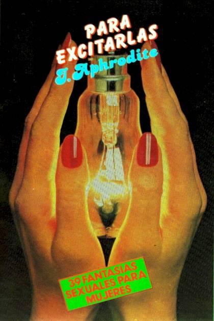 Para excitarlas 39 fantasías sexuales para mujeres J Aphrodite » Pangea Ebook