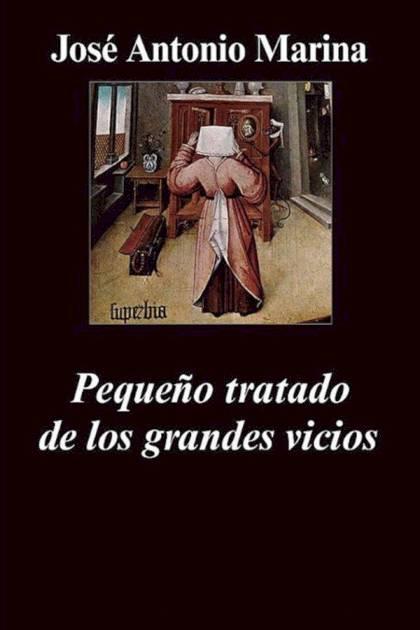 Pequeño tratado de los grandes vicios José Antonio Marina Torres » Pangea Ebook