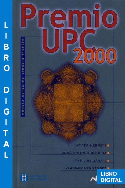 Premio UPC 2000 Novela Corta de Ciencia Ficción Javier Negrete » Pangea Ebook