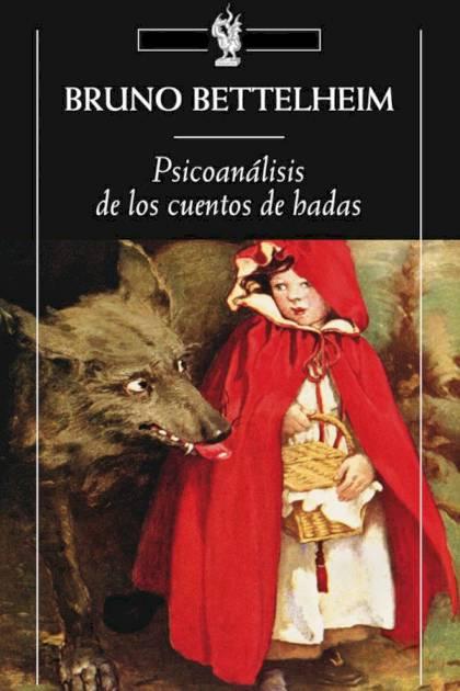 Psicoanálisis De Los Cuentos De Hadas – Bruno Bettelheim