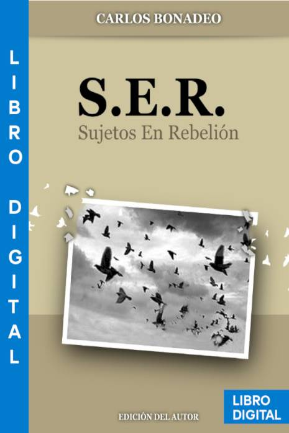 S E R Sujetos En Rebelión Carlos Bonadeo » Pangea Ebook