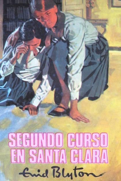 Segundo Curso En Santa Clara – Enid Blyton