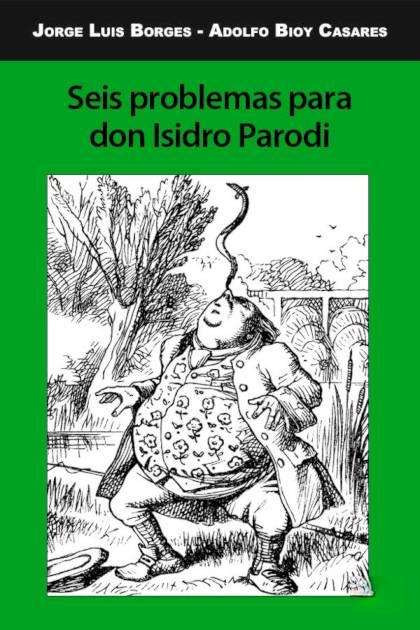 Seis problemas para don Isidro Parodi Jorge Luis Borges » Pangea Ebook