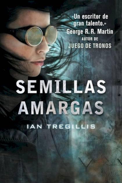 Semillas amargas Ian Tregillis » Pangea Ebook