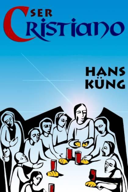 Ser Cristiano Hans Küng » Pangea Ebook