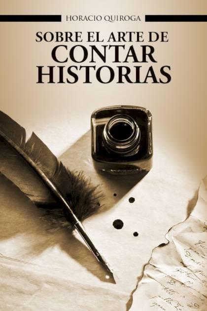 Sobre el arte de contar historias Horacio Quiroga » Pangea Ebook