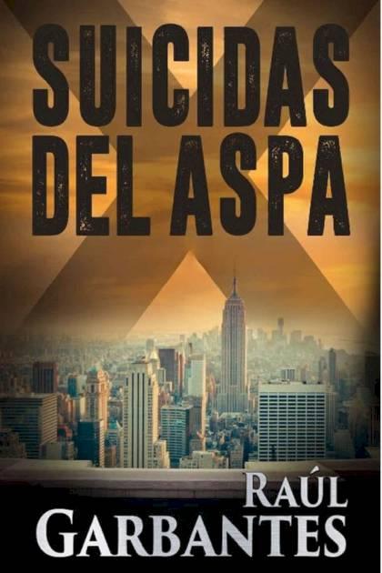 Suicidas del aspa Raúl Garbantes » Pangea Ebook