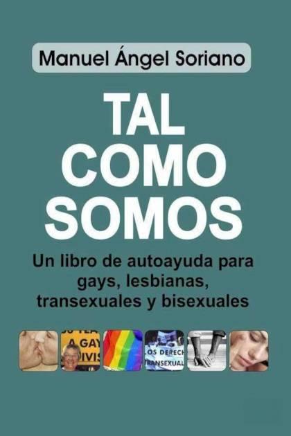 Tal como somos Manuel Ángel Soriano Gil » Pangea Ebook