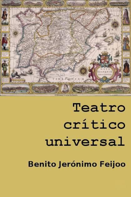 Teatro crítico universal Benito Jerónimo Feijoo » Pangea Ebook