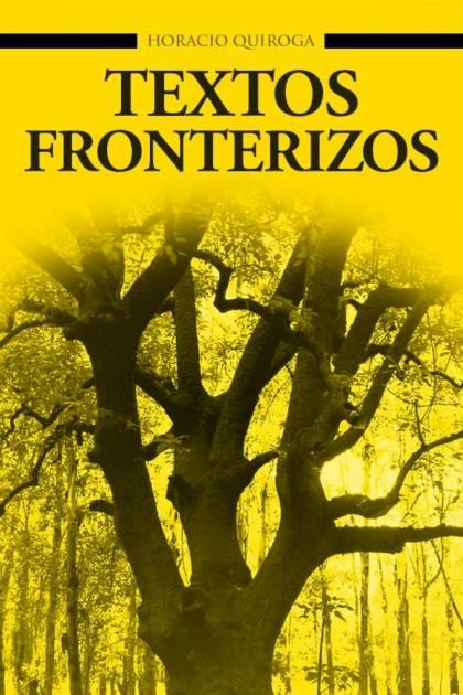Textos fronterizos Horacio Quiroga » Pangea Ebook