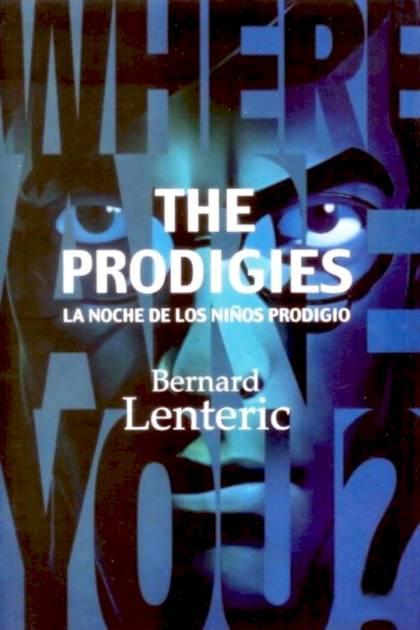 The prodigies La noche de los niños prodigio Bernard Lenteric » Pangea Ebook