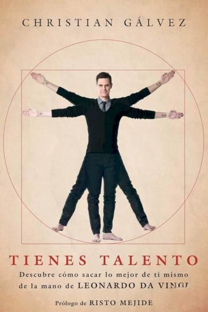 Tienes talento cómo sacar lo mejor de ti mismo de la mano de Leonardo da Vinci Christian Gálvez » Pangea Ebook