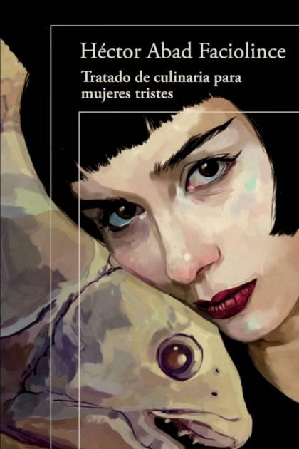 Tratado de culinaria para mujeres tristes Héctor Abad Faciolince » Pangea Ebook