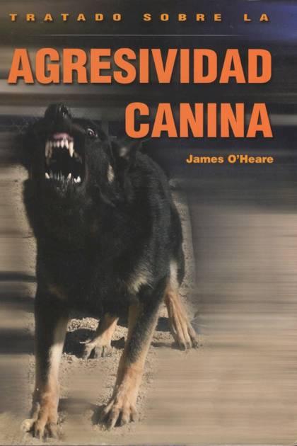 Tratado sobre la agresividad canina James OHeare » Pangea Ebook