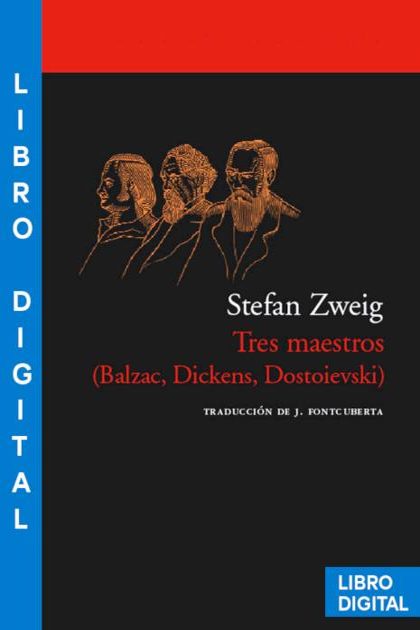 Tres maestros Balzac Dickens Dostoievski Stefan Zweig » Pangea Ebook
