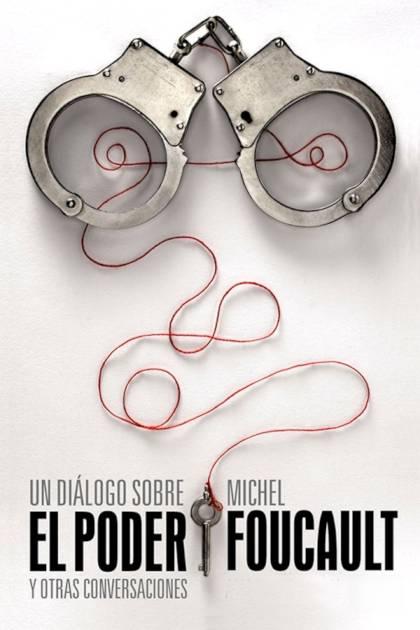 Un diálogo sobre el poder y otras conversaciones Michel Foucault » Pangea Ebook