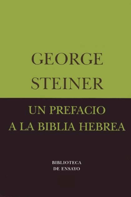 Un Prefacio A La Biblia Hebrea – George Steiner