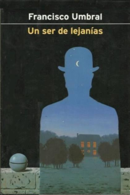 Un ser de lejanías Francisco Umbral » Pangea Ebook