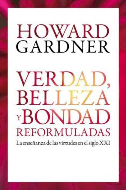 Verdad belleza y bondad reformuladas Howard Gardner » Pangea Ebook